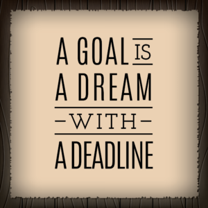 Motivation Dream Deadline